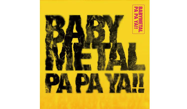 BABYMETAL-PA-PA-YA!!-ベビメタ ベイビーメタル
