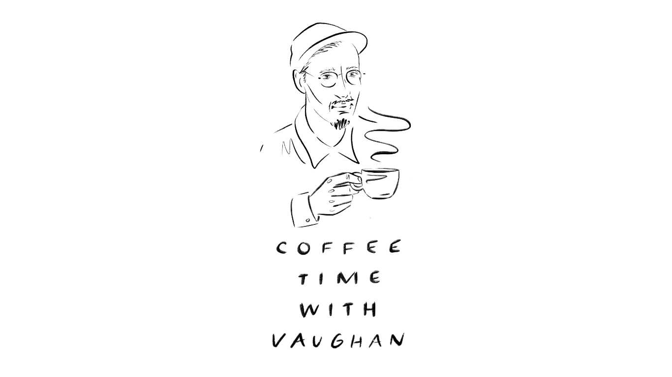 「COFFEE TIME WITH VAUGHAN」